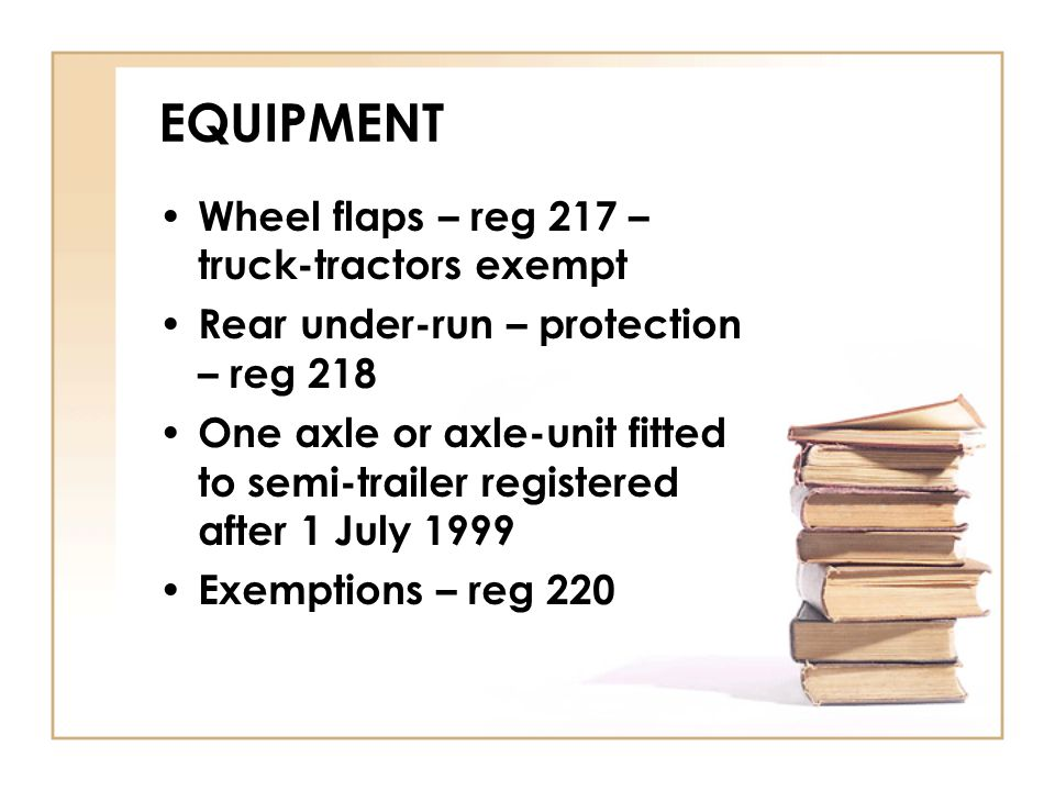 EQUIPMENT Wheel flaps – reg 217 – truck-tractors exempt