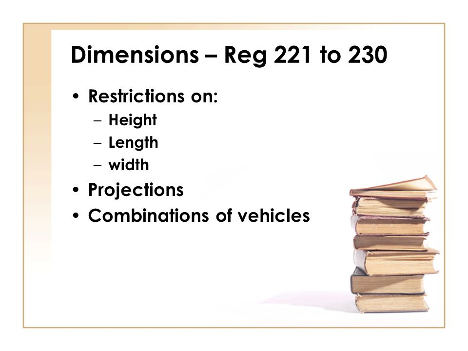 Dimensions – Reg 221 to 230 Restrictions on: Projections