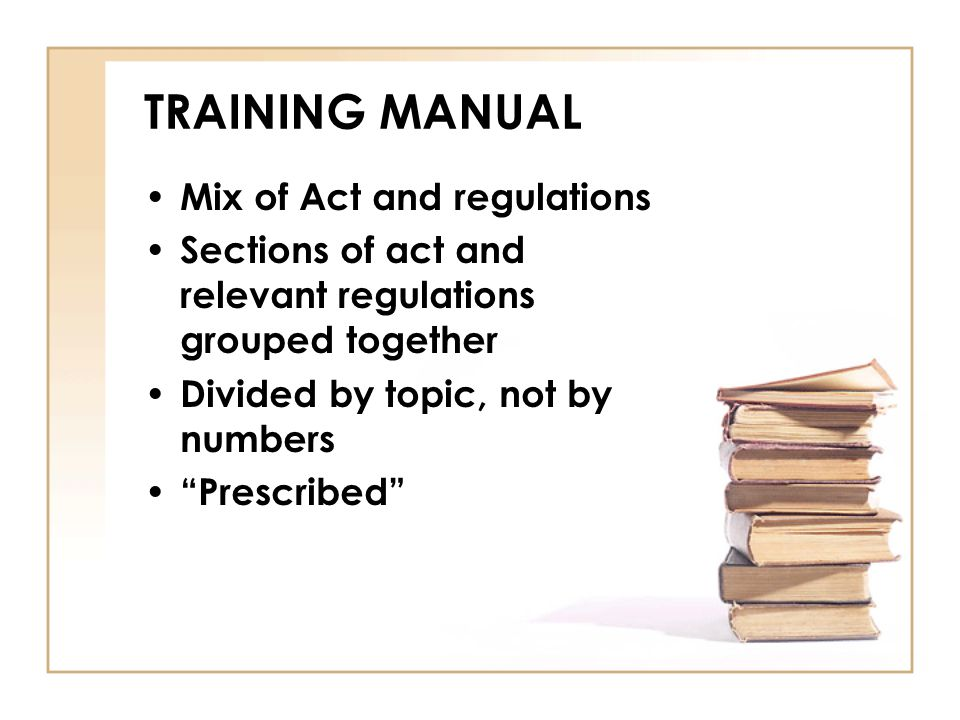 TRAINING MANUAL Mix of Act and regulations
