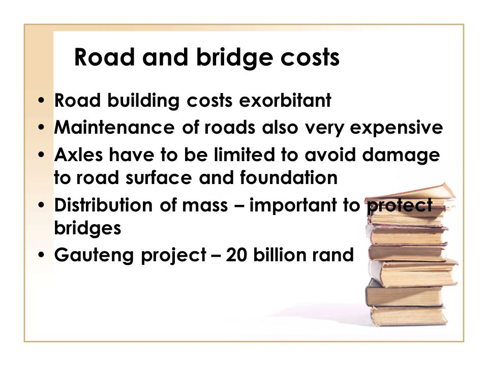 Road and bridge costs Road building costs exorbitant