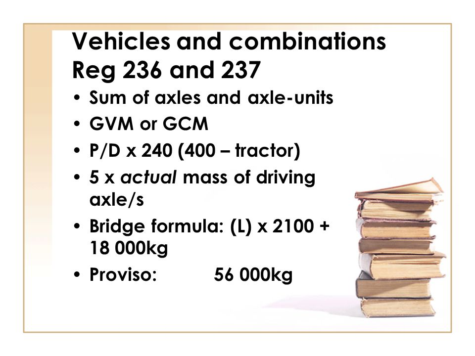 Vehicles and combinations Reg 236 and 237