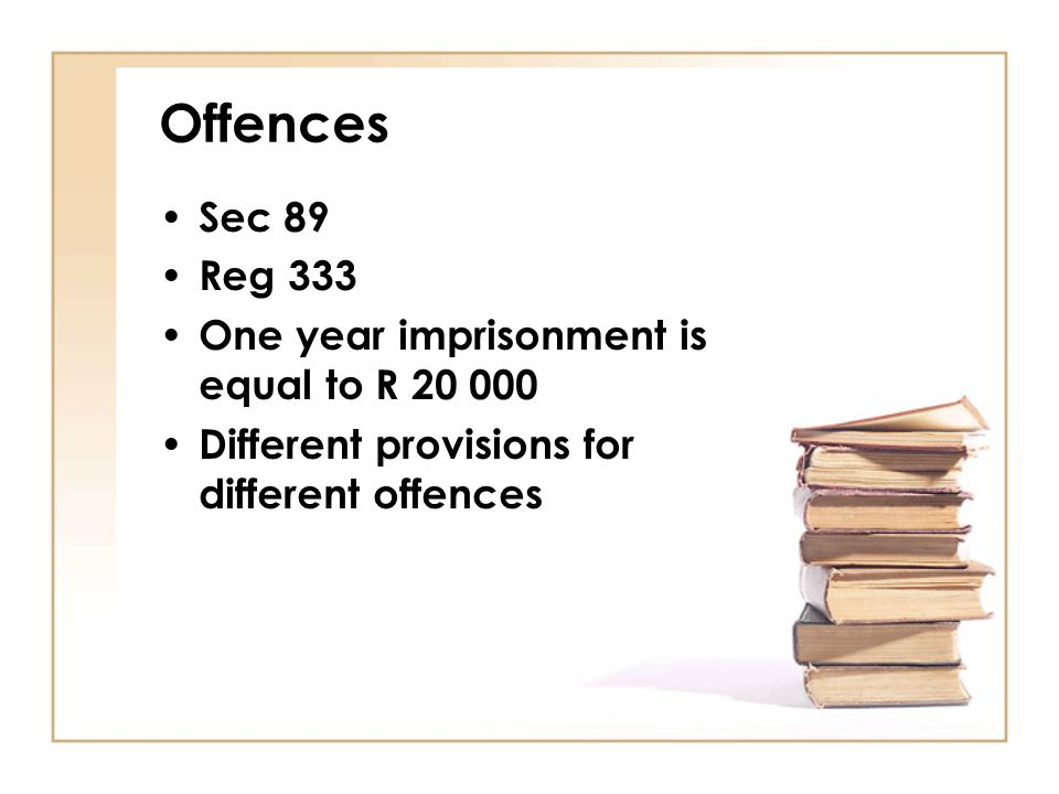 Offences Sec 89 Reg 333 One year imprisonment is equal to R 20 000