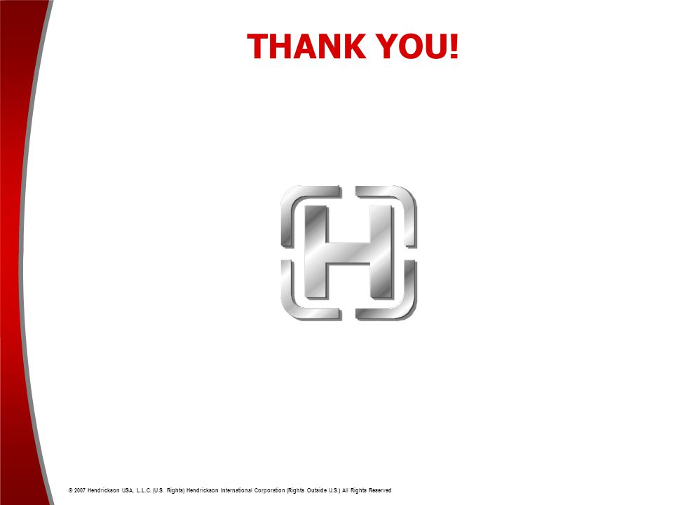 THANK YOU. © 2007 Hendrickson USA, L.L.C. (U.S.
