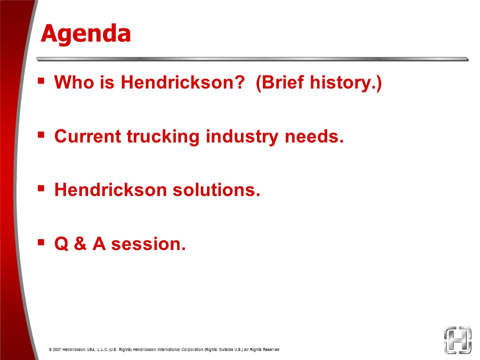 Agenda Who is Hendrickson (Brief history.)