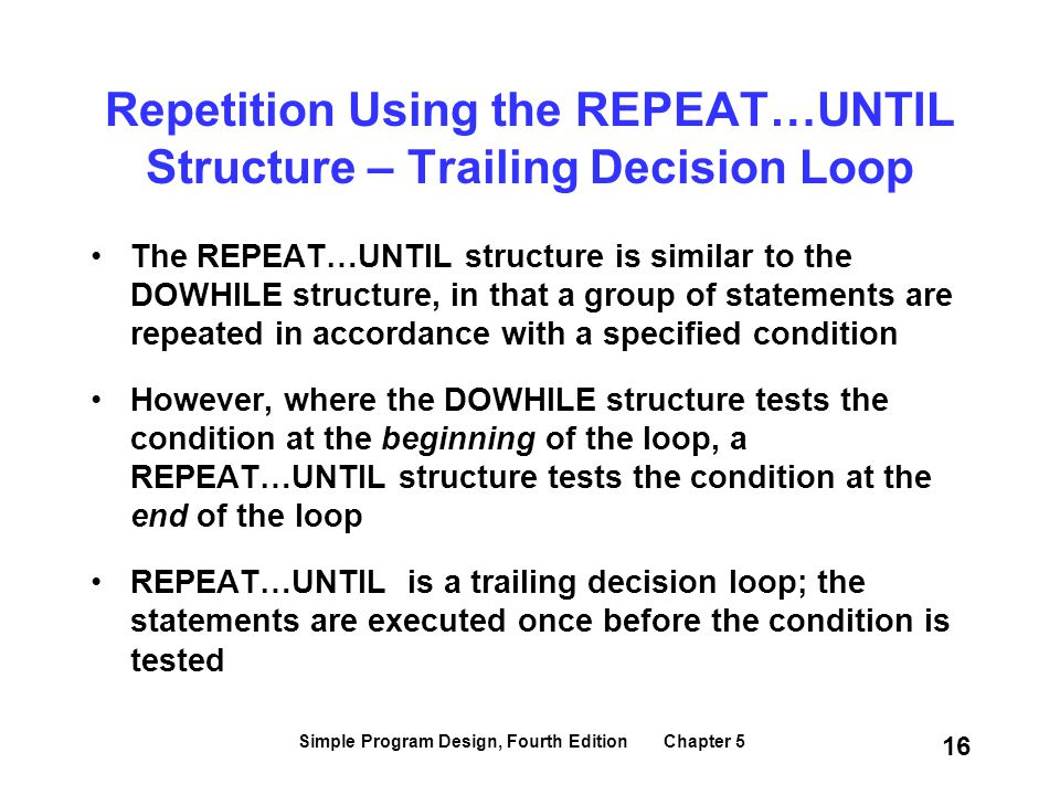 Repetition Using the REPEAT…UNTIL Structure – Trailing Decision Loop