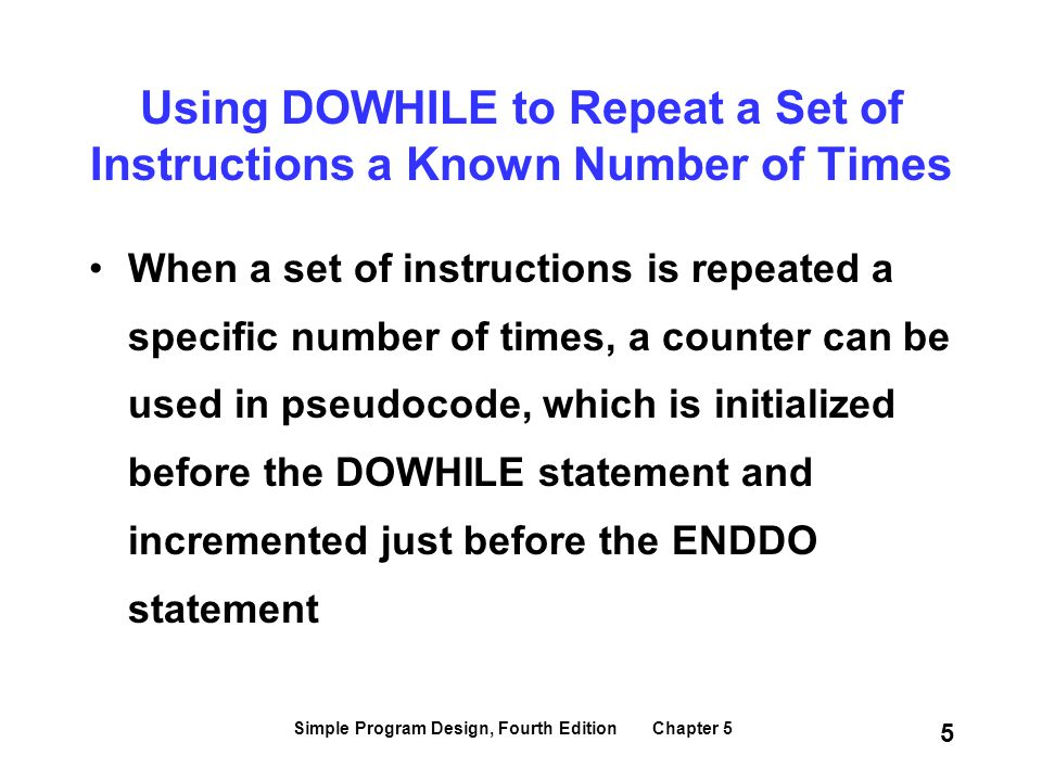 Using DOWHILE to Repeat a Set of Instructions a Known Number of Times