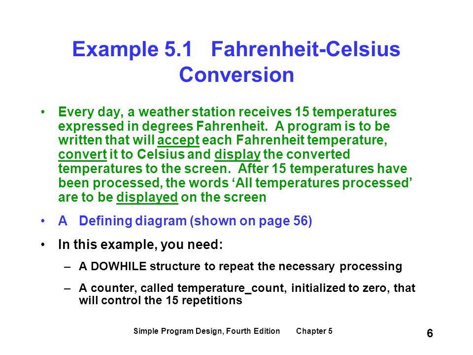 Example 5.1 Fahrenheit-Celsius Conversion