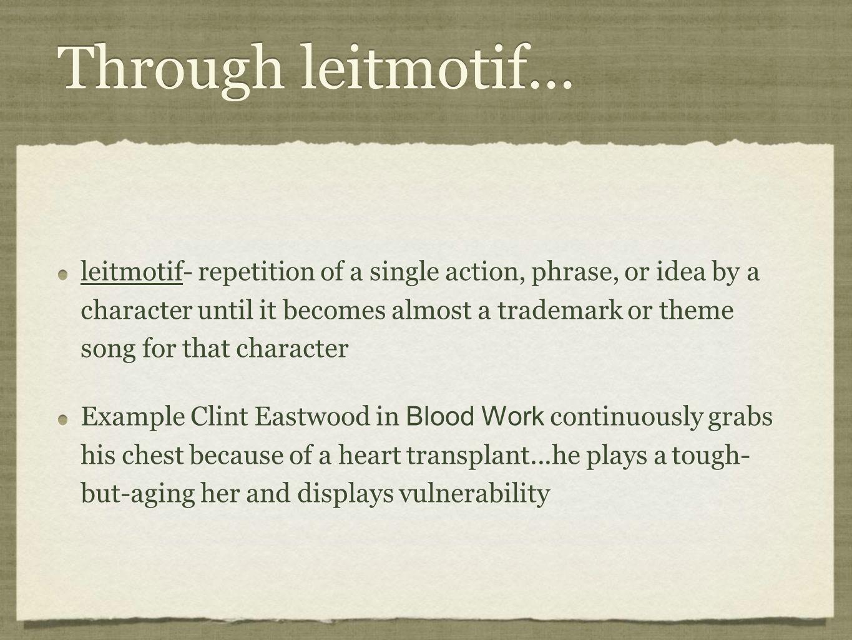 Through leitmotif...