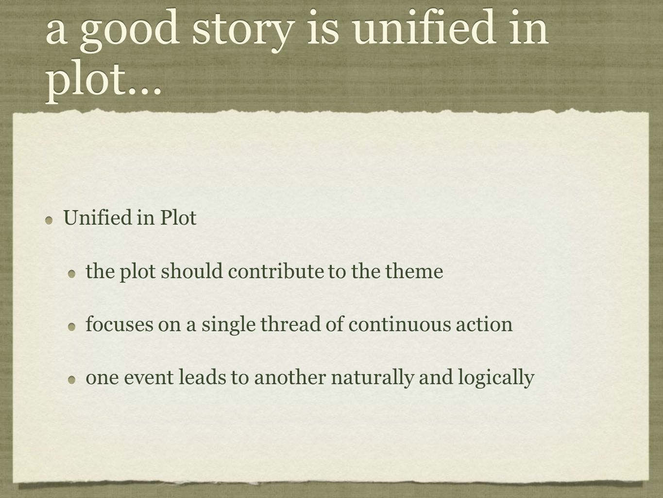 a good story is unified in plot...