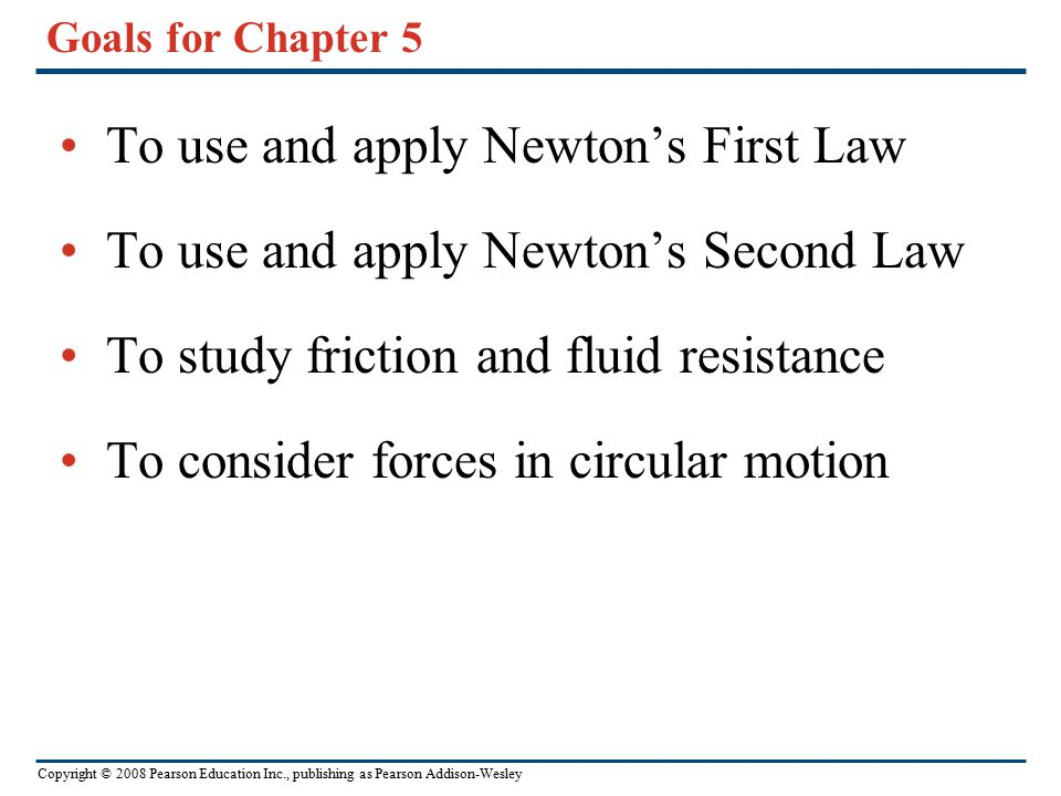 To use and apply Newton's First Law