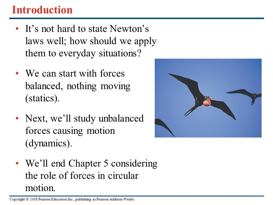 Introduction It's not hard to state Newton's laws well; how should we apply them to everyday situations
