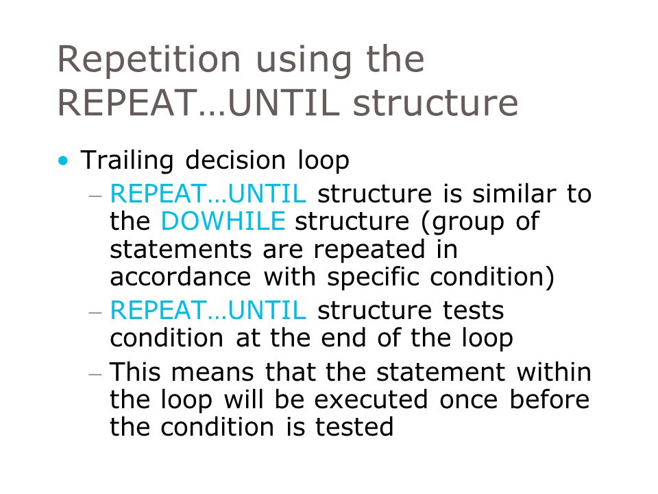 Repetition using the REPEAT…UNTIL structure