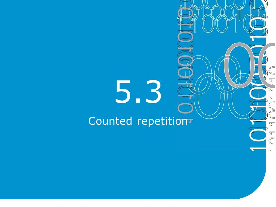 5.3 Counted repetition