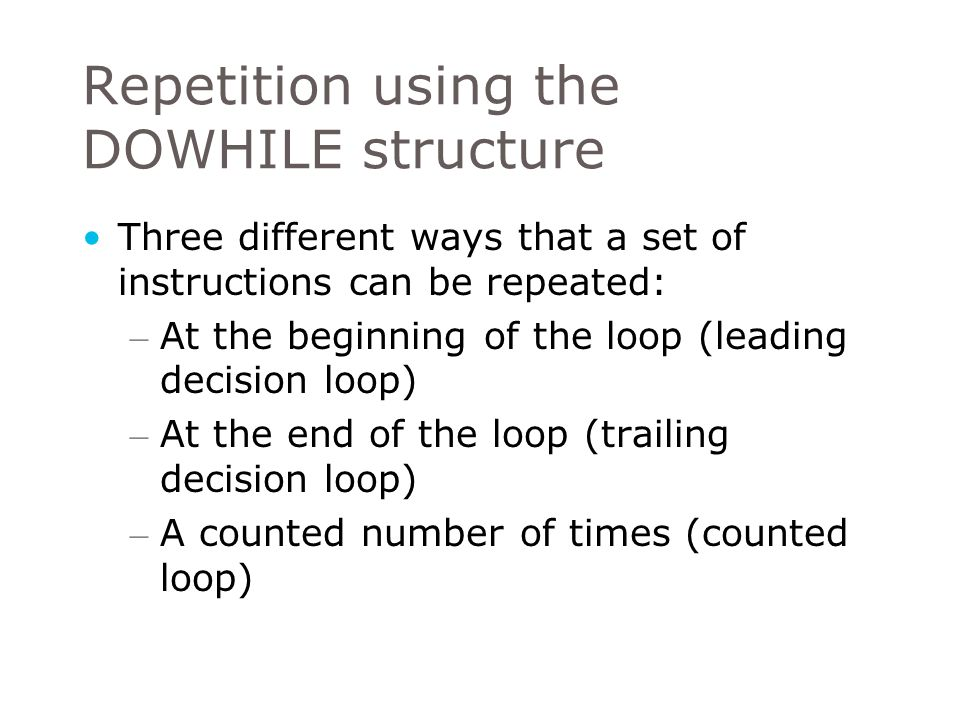 Repetition using the DOWHILE structure