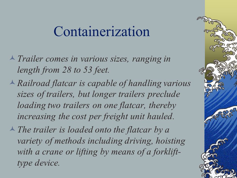 Containerization Trailer comes in various sizes, ranging in length from 28 to 53 feet.