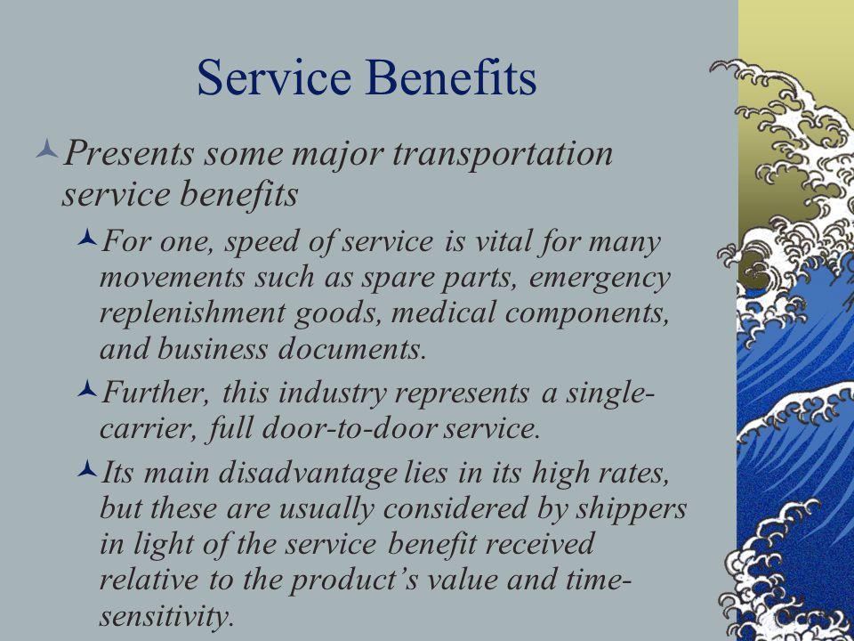 Service Benefits Presents some major transportation service benefits