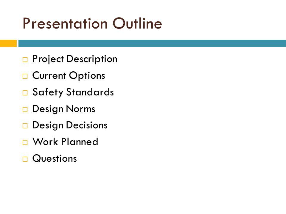 Presentation Outline Project Description Current Options