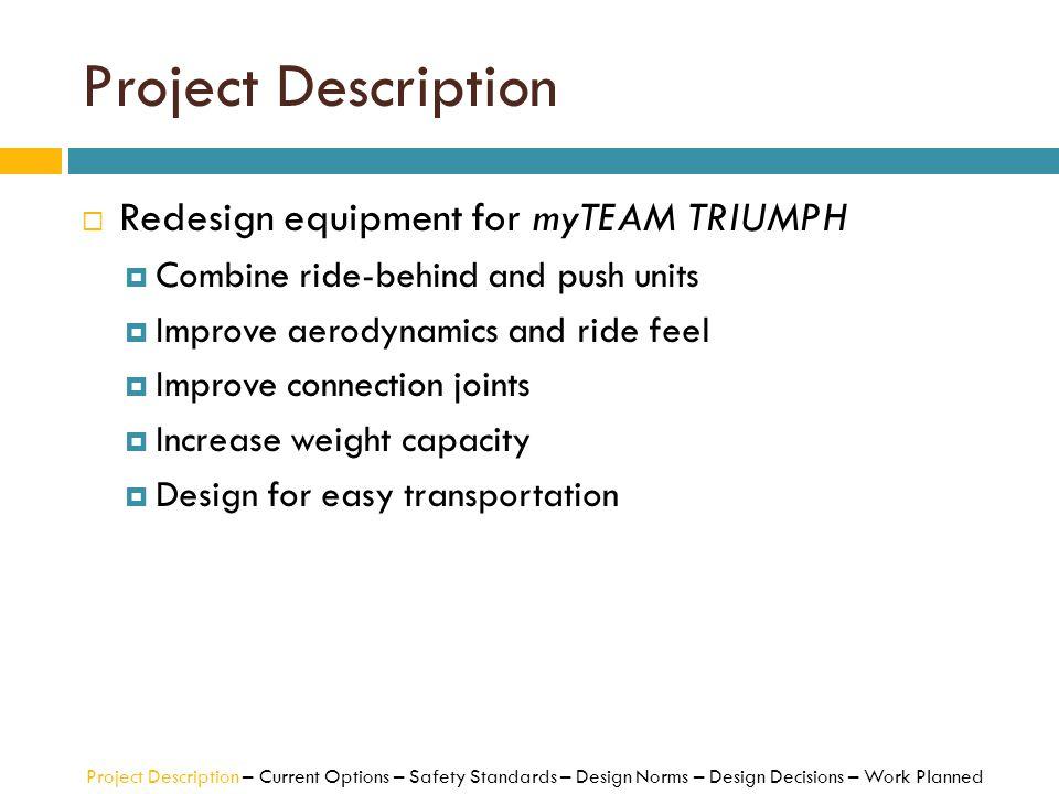 Project Description Redesign equipment for myTEAM TRIUMPH