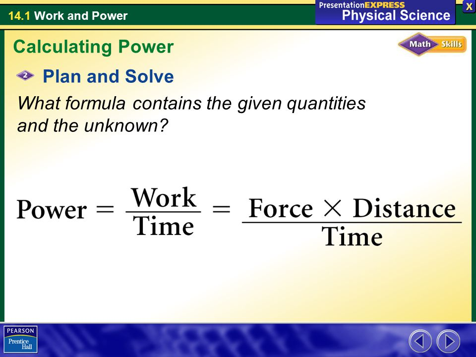 Calculating Power Plan and Solve What formula contains the given quantities and the unknown