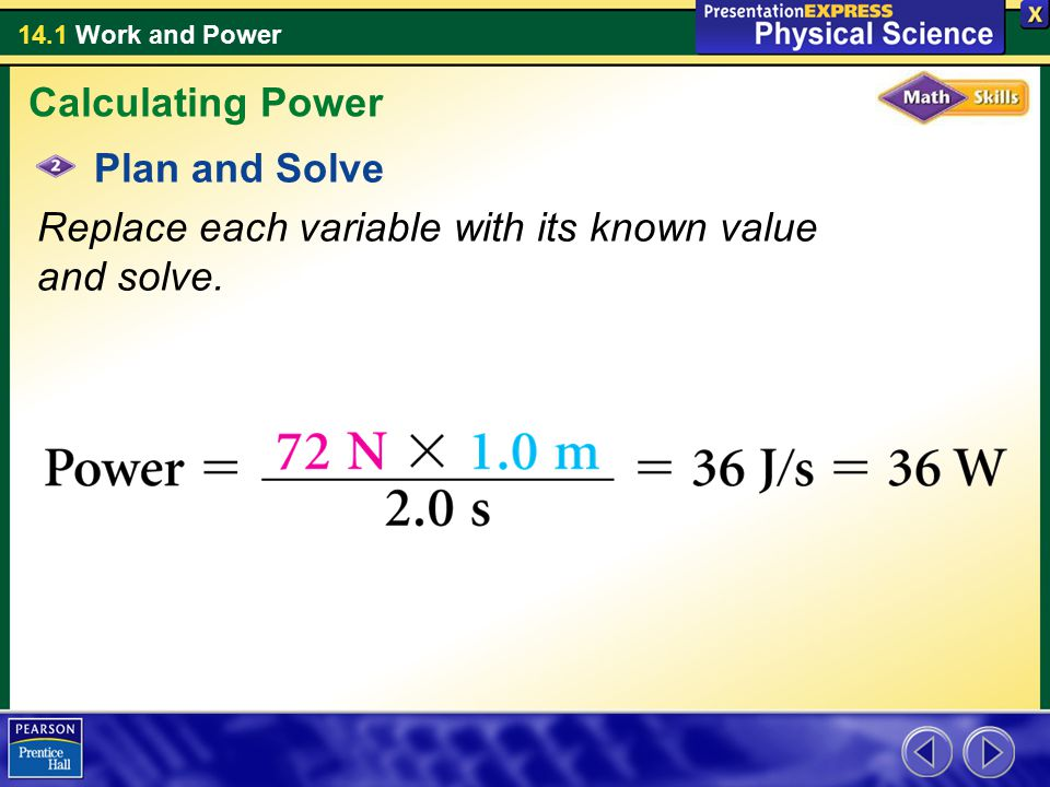 Calculating Power Plan and Solve Replace each variable with its known value and solve.