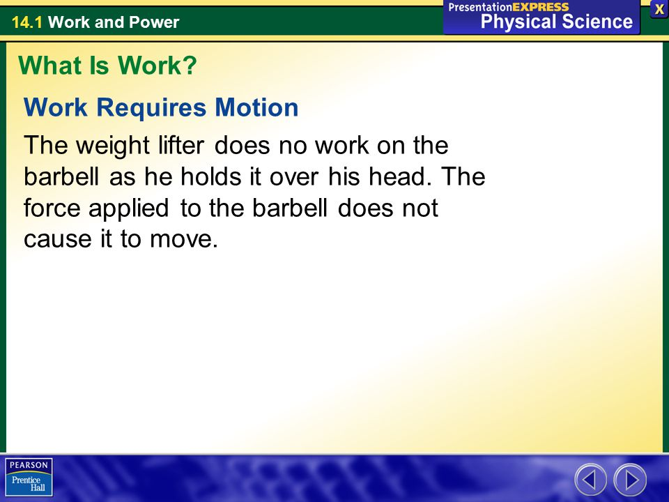 What Is Work Work Requires Motion.