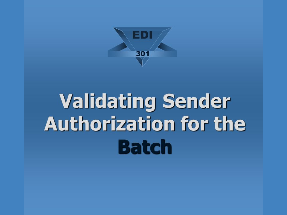 Validating Sender Authorization for the Batch