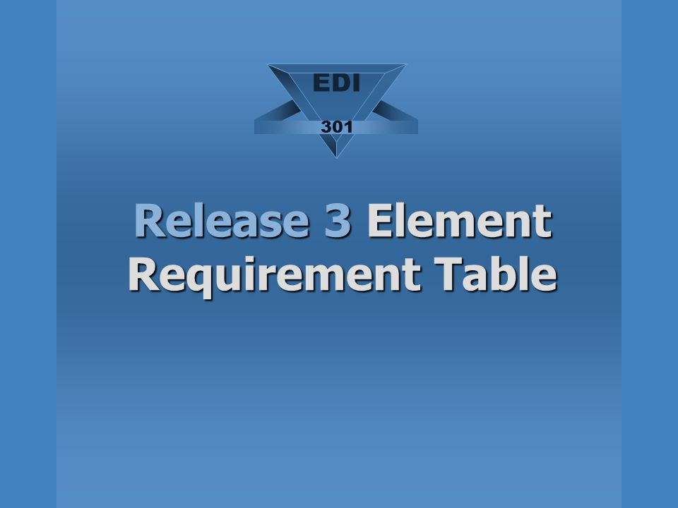 Release 3 Element Requirement Table