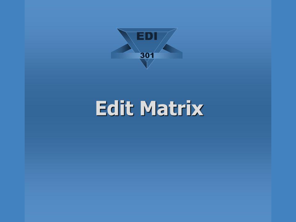 EDI 301 Edit Matrix