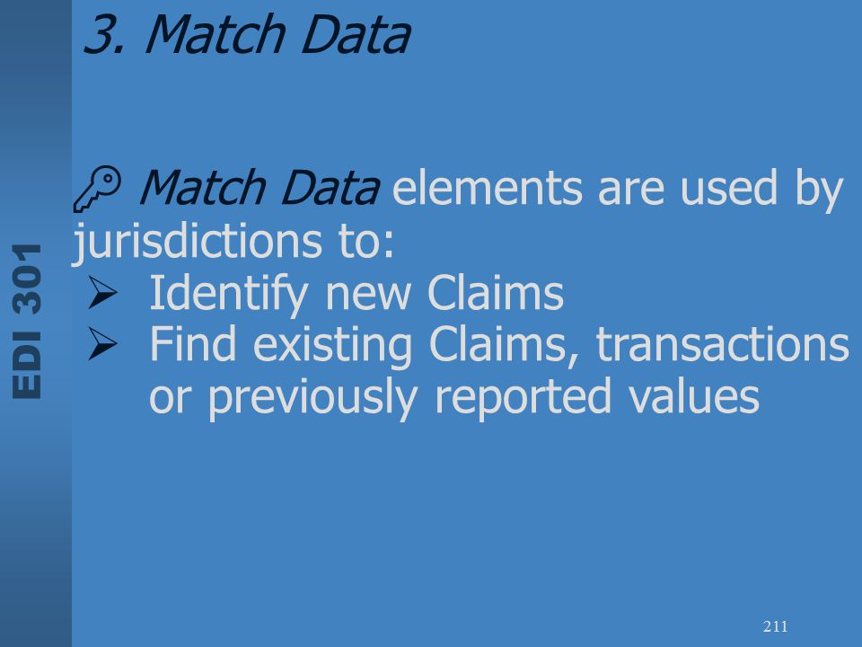 3. Match Data  Match Data elements are used by jurisdictions to: