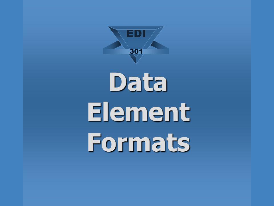 EDI 301 Data Element Formats