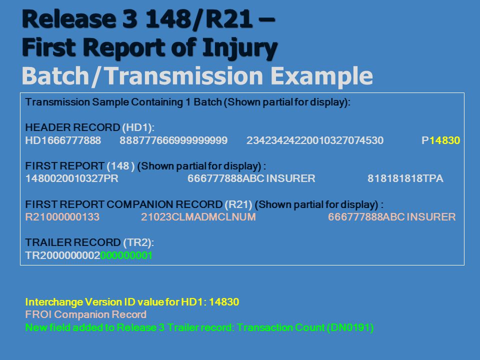 Release 3 148/R21 – First Report of Injury Batch/Transmission Example
