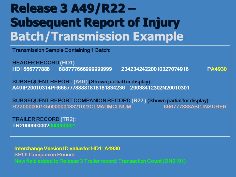 Release 3 A49/R22 – Subsequent Report of Injury Batch/Transmission Example