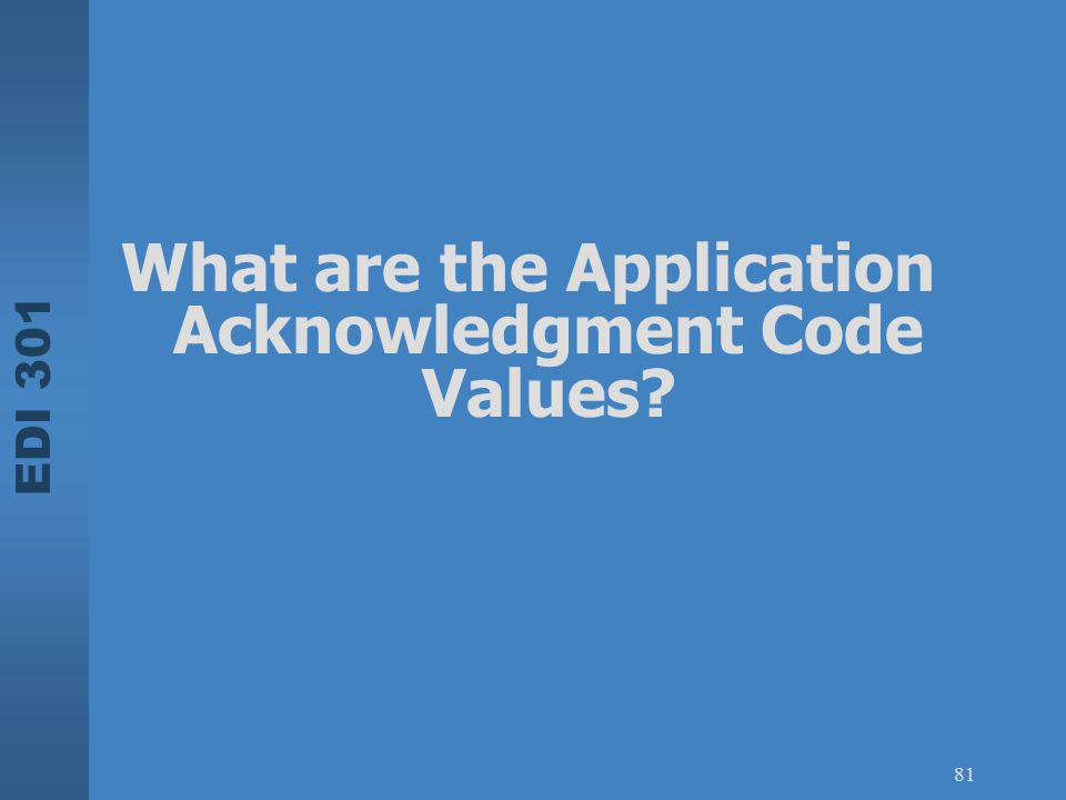 What are the Application Acknowledgment Code Values