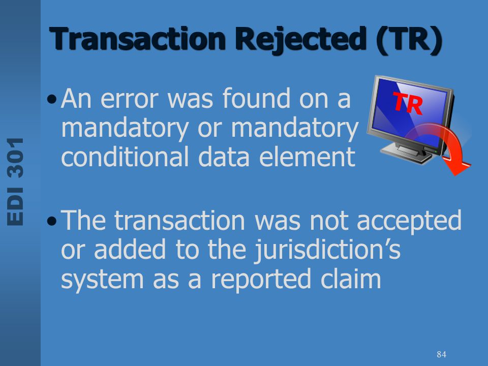 Transaction Rejected (TR)