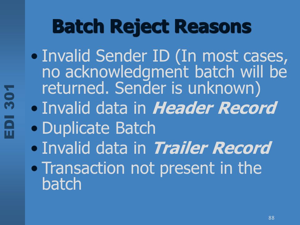 Batch Reject Reasons Invalid Sender ID (In most cases, no acknowledgment batch will be returned. Sender is unknown)