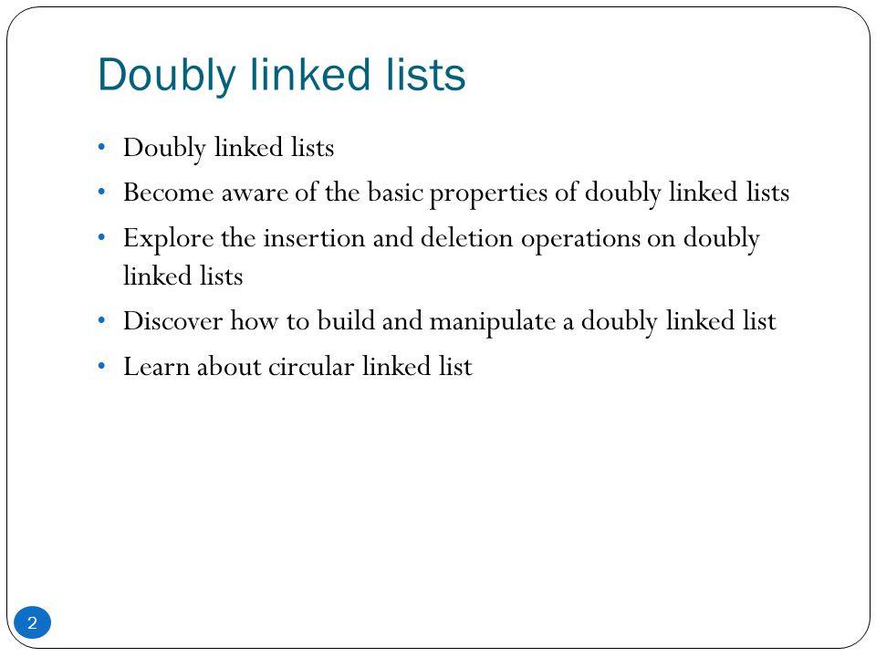 Doubly linked lists Doubly linked lists