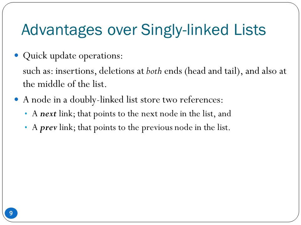 Advantages over Singly-linked Lists