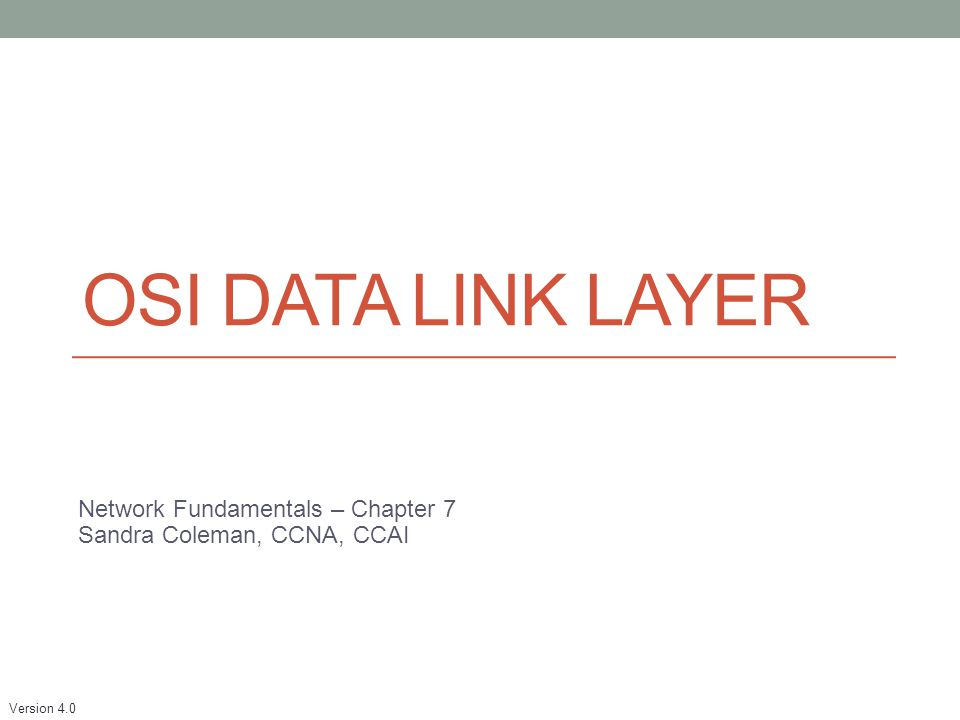 Network Fundamentals – Chapter 7 Sandra Coleman, CCNA, CCAI