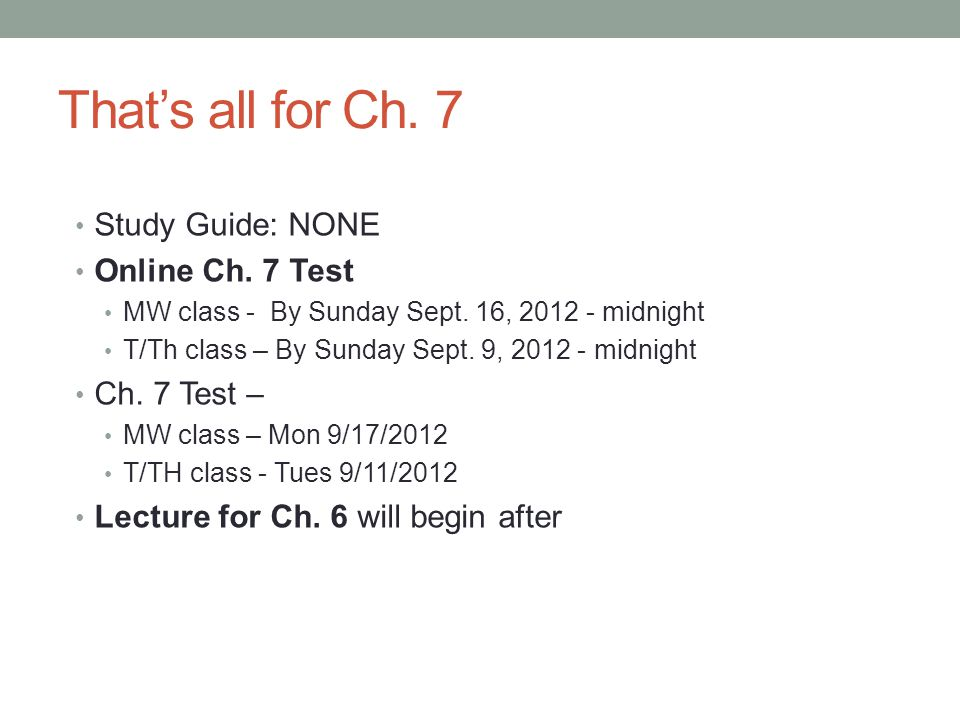 That's all for Ch. 7 Study Guide: NONE Online Ch. 7 Test Ch. 7 Test –