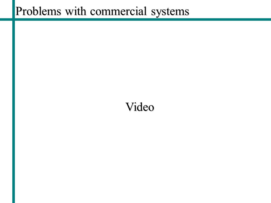 Problems with commercial systems