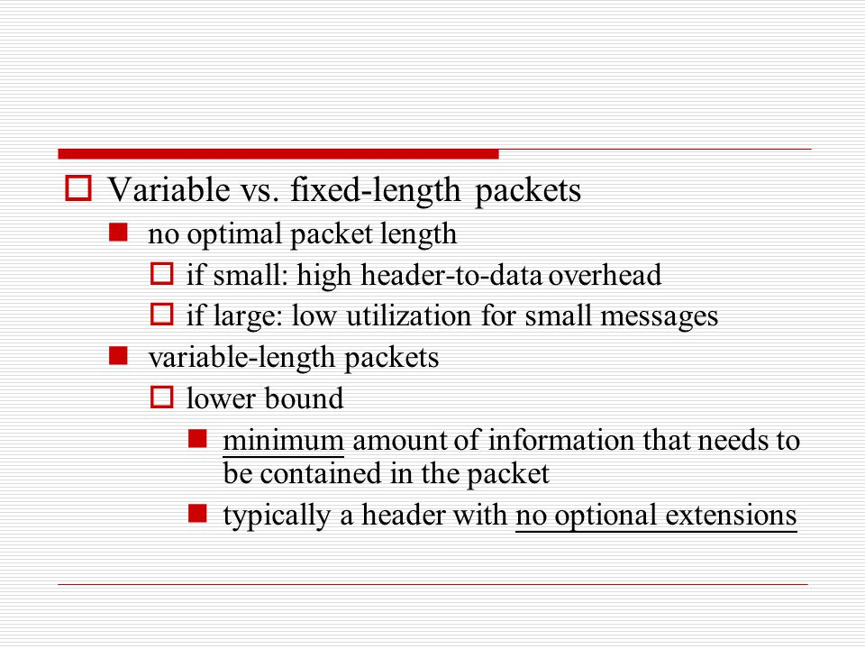 Variable vs. fixed-length packets