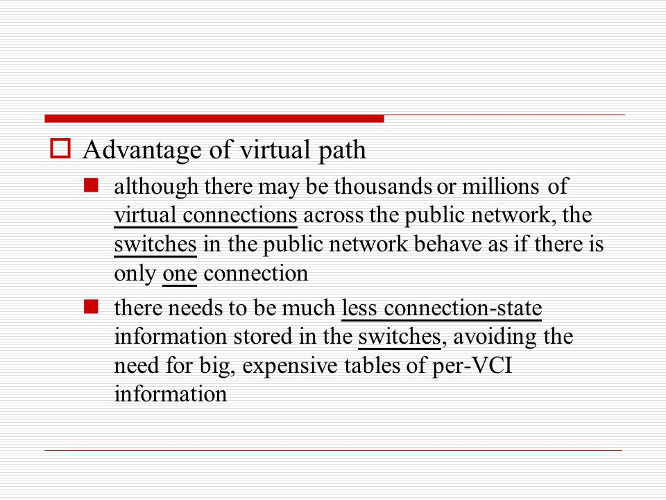 Advantage of virtual path