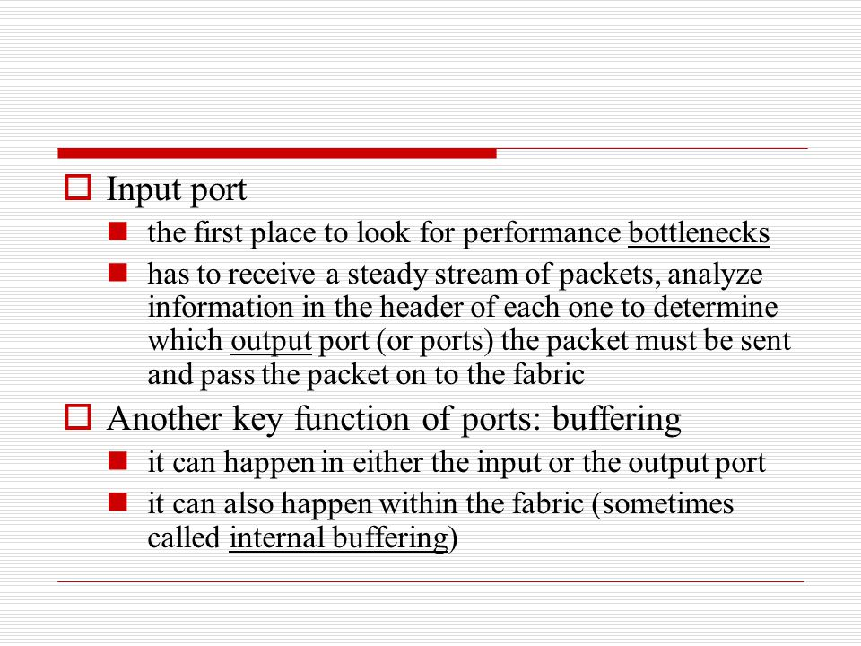Another key function of ports: buffering
