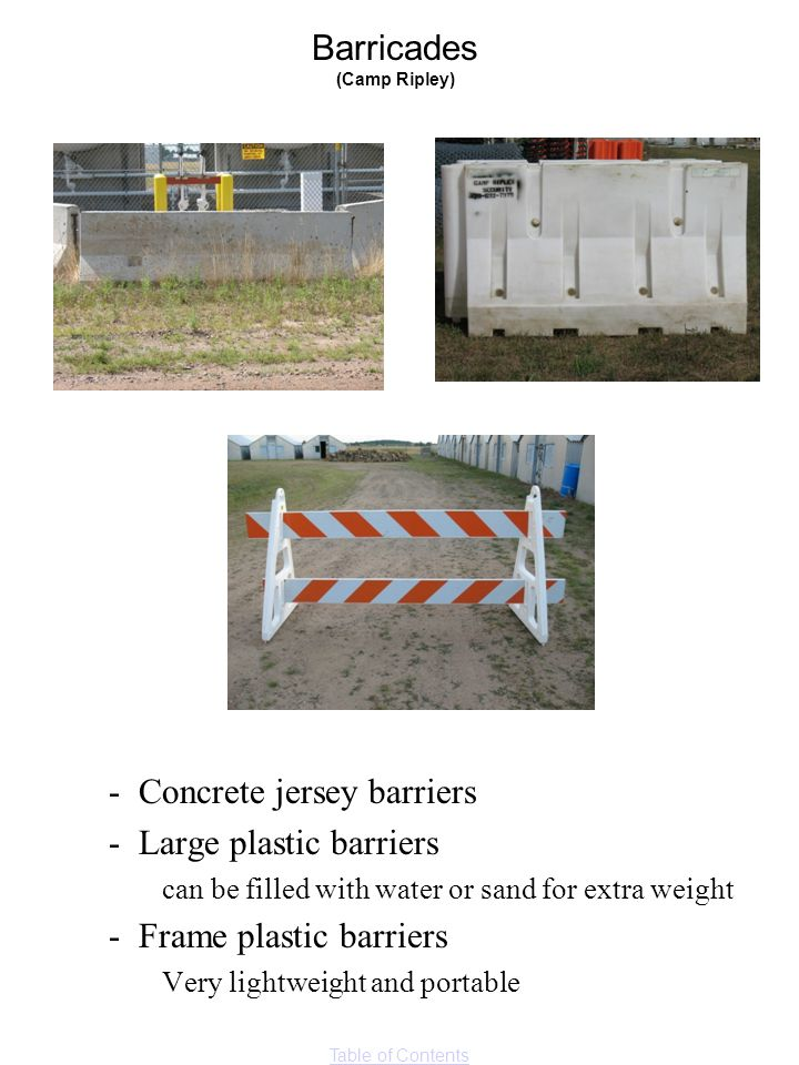 - Concrete jersey barriers - Large plastic barriers