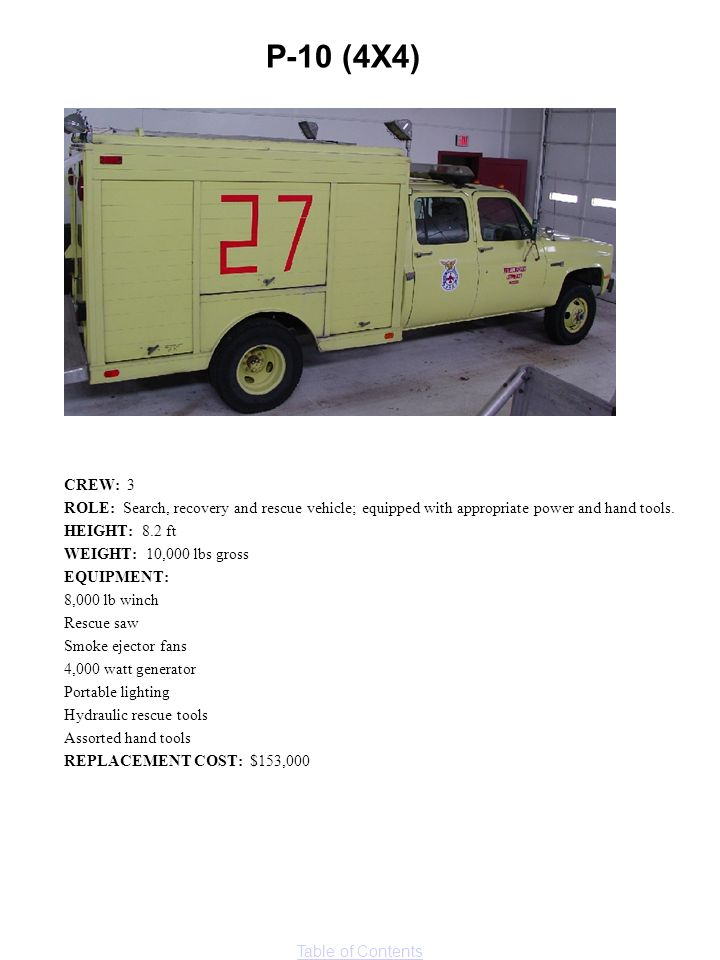 P-10 (4X4) CREW: 3. ROLE: Search, recovery and rescue vehicle; equipped with appropriate power and hand tools.