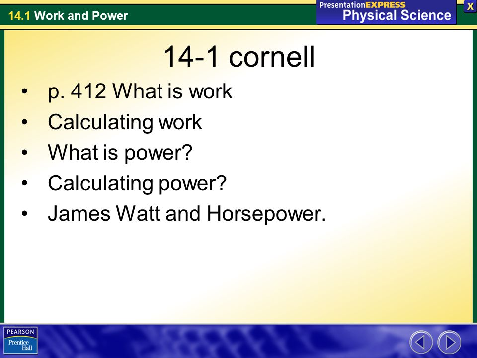 14-1 cornell p. 412 What is work Calculating work What is power