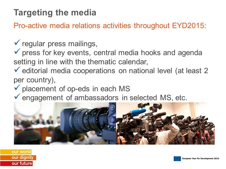 Targeting the media Pro-active media relations activities throughout EYD2015: regular press mailings,