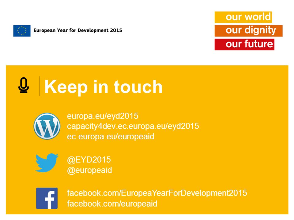 Keep in touch europa.eu/eyd2015 capacity4dev.ec.europa.eu/eyd2015