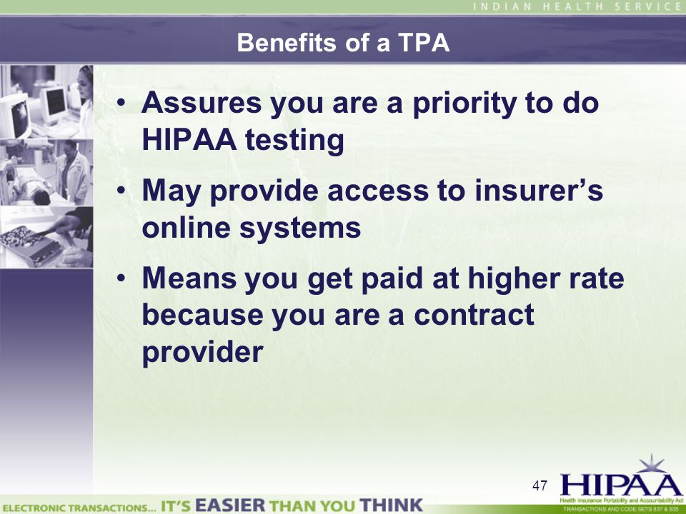 Assures you are a priority to do HIPAA testing