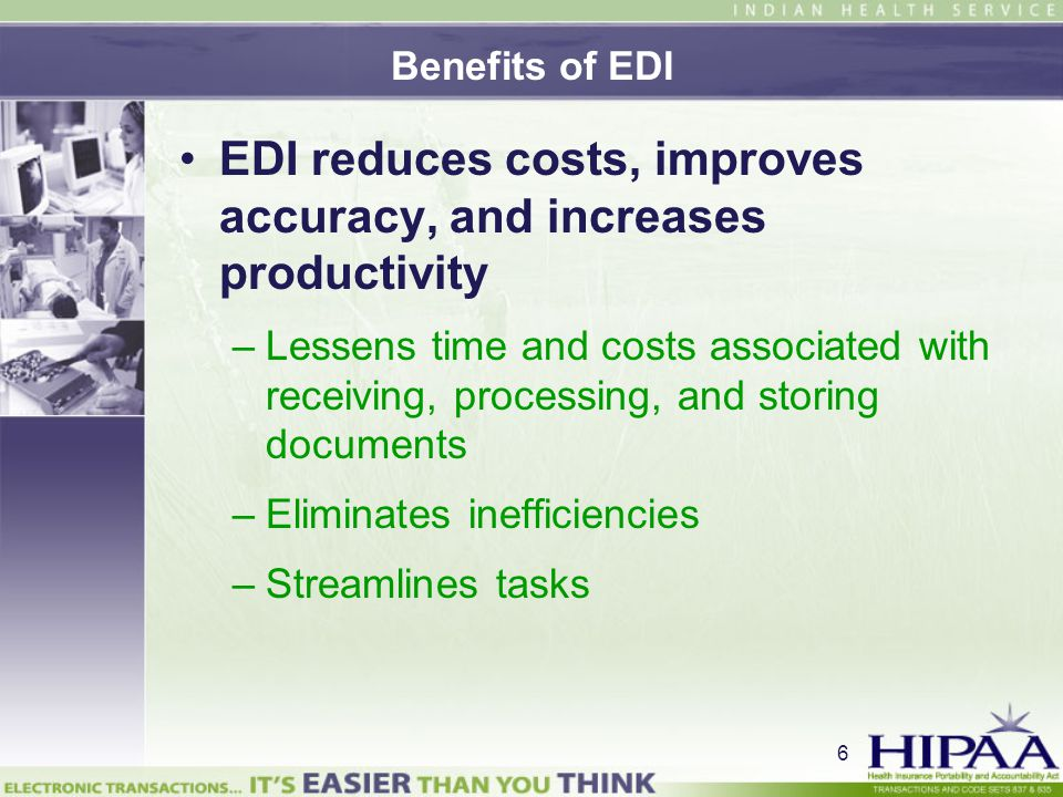 EDI reduces costs, improves accuracy, and increases productivity